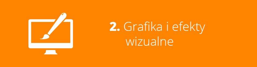 2. Grafika i efekty wizualne