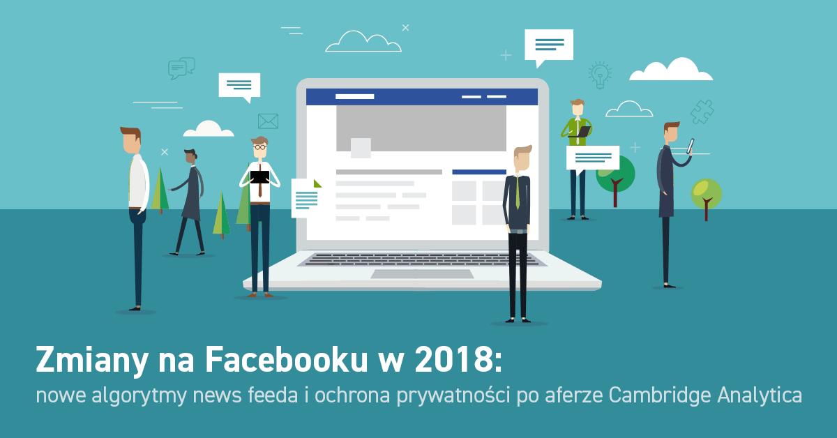 Jakie zmiany zaszły na Facebooku