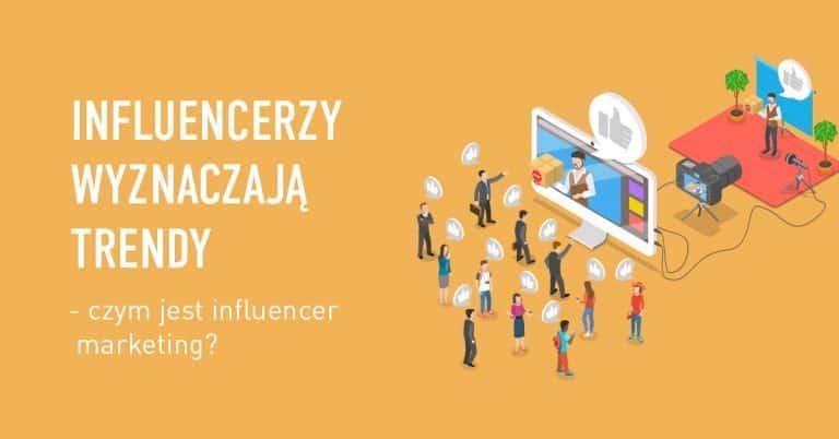 Infografika -Czym jest Influencer marketing