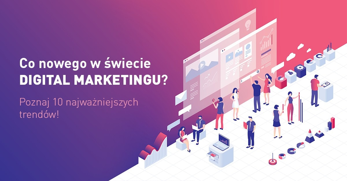Trendy w digital marketingu w 2019 roku - infografika